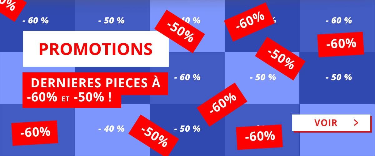 DERNIERES PIECES à -60% et -50% !